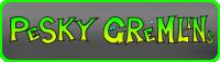 Pesky Gremlins