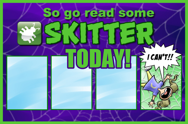 So go read some Skitter today